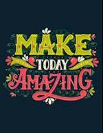 Make Today Amazing (Inspirational Journal, Diary, Notebook)