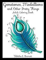 Gemstones, Medallions and Other Pretty Things