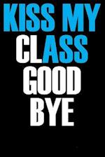 Kiss My Class Good Bye
