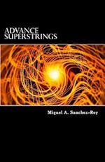Advance Superstrings