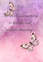The World Is Something to Look for and Wait for Discovery
