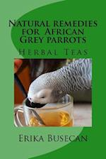 Natural Remedies for African Grey Parrots