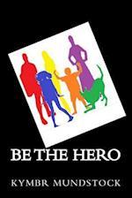 Be the Hero