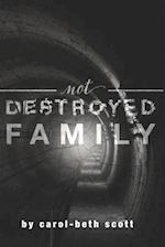 Not Destroyed Family