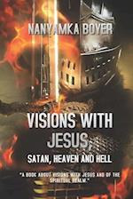 Visions with Jesus, Satan, Heaven and Hell