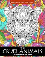 The Cruel Animals Coloring Book for Adults