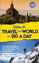 How to Travel the World on $10 a Day