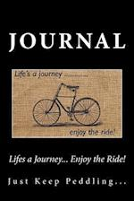 Lifes a Journey... Enjoy the Ride! Journal