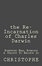 The Re-Incarnation of Charles Darwin