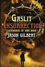 Gaslit Insurrection