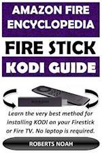 Amazon Fire Encyclopedia - Amazon Firestick Kodi Guide