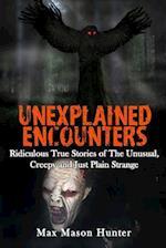 Unexplained Encounters