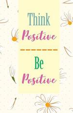 Think Positive Be Positive, Cute Yellow Daisy Flower (Composition Book Journal and Diary)