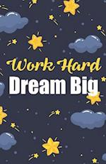 Work Hard Dream Big, Bright Sky Notebook for Teenager (Composition Book Journal and Diary)
