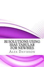 Bi Solutions Using Ssas Tabular for Newbies