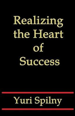 Realizing the Heart of Success