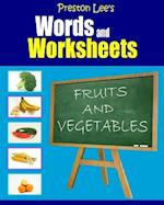 Preston Lee's Words and Worksheets - Fruits and Vegetables