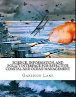 Science, Information, and Policy Interface for Effective Coastal and Ocean Manag