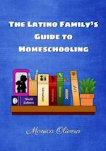 The Latino Family's Guide to Homeschooling