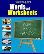 Preston Lee's Words and Worksheets - Fun and Games