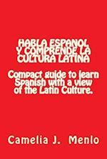 Habla Espanol y Comprende La Cultura Latina
