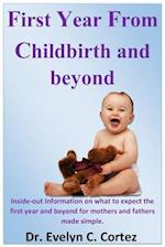 The First Year from Childbirth and Beyond