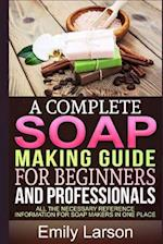 A Complete Soap Making Guide for Beginners and Professionals