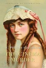 The Cinema Murder af E. Edward Phillips Oppenheim