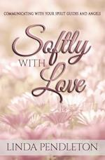 Softly with Love