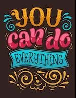You Can Do Everything (Inspirational Journal, Diary, Notebook)