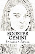Rooster Gemini