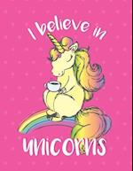 I Believe in Unicorn (Journal, Diary, Notebook for Unicorn Lover)