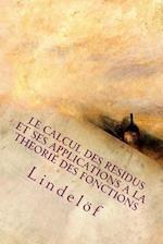 Le Calcul Des Residus Et Ses Applications a la Theorie Des Fonctions
