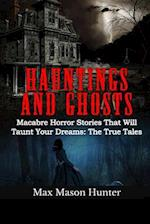 Hauntings and Ghosts