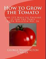 How to Grow the Tomato