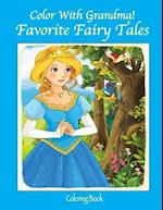 Color with Grandma! Favorite Fairy Tales