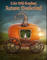 Color with Grandma! Autumn Wonderland