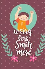 Worry Less Smile More Inspirational Quotes Journal Notebook, Dot Grid Composition Book Diary (110 Pages, 5.5x8.5)