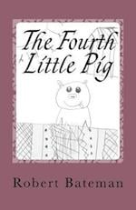 The Fourth Little Pig