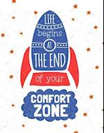 Life Begins at the End of Your Comfort Zone (Inspirational Journal, Diary, Noteb