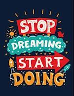 Stop Dreaming Start Doing (Inspirational Journal, Diary, Notebook)