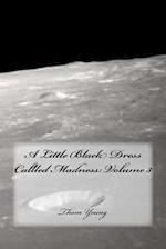 A Little Black Dress Callled Madness
