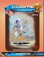 Zebulon Pike an American Hero