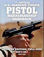 The Official US Marine Corps Pistol Marksmanship Handbook