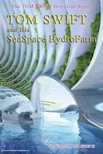 Tom Swift and His Seaspace Hydrofarm