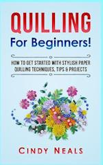 Quilling for Beginners!