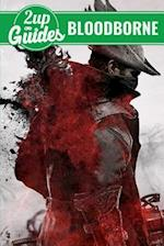 Bloodborne Strategy Guide & Game Walkthrough - Cheats, Tips, Tricks, and More!