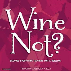 Wine? Not 2022 Wall Calendar