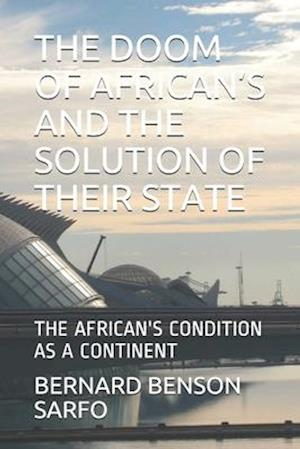 The Doom of African's and the Solution of Their State