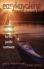 Easy Kayaking Basics af Paul Grey, G Backlund